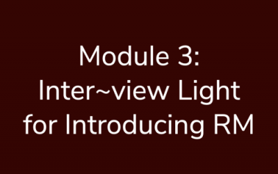 Module 3: Inter~view Light for Introducing RM