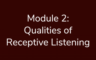 Module 2: Qualities of Receptive Listening